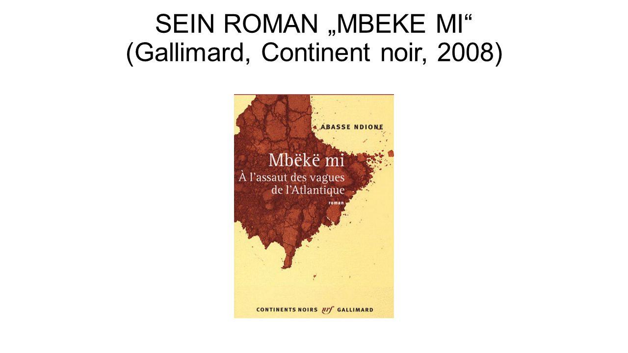 """SEIN ROMAN """"MBEKE MI"""" (Gallimard, Continent noir, 2008)"""