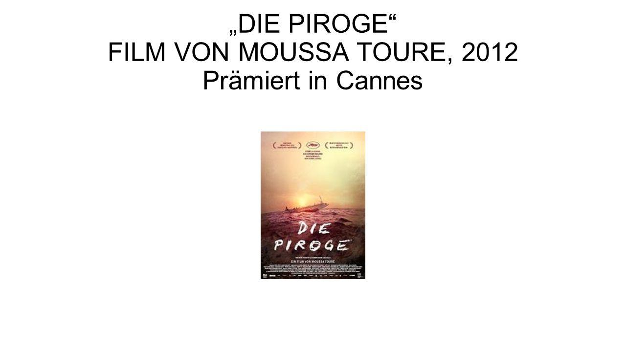 """""""DIE PIROGE"""" FILM VON MOUSSA TOURE, 2012 Prämiert in Cannes"""