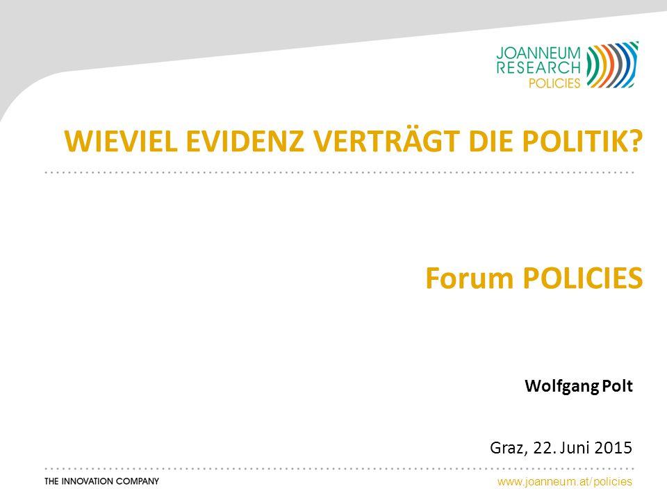 www.joanneum.at/policies WIEVIEL EVIDENZ VERTRÄGT DIE POLITIK.