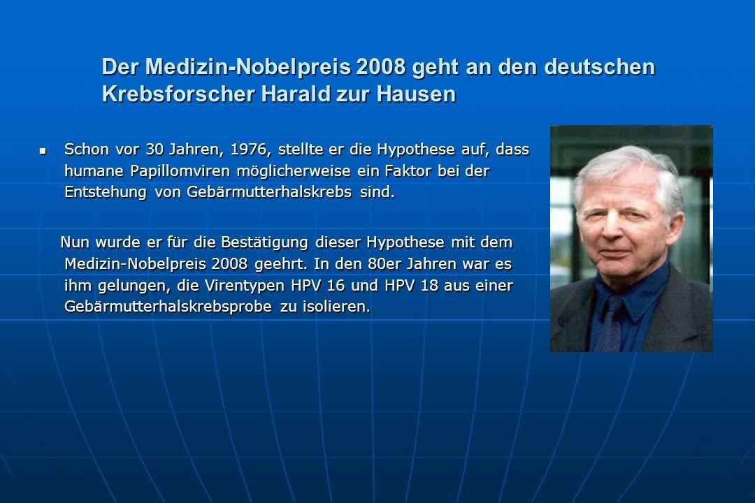 Schon vor 30 Jahren, 1976, stellte er die Hypothese auf, dass humane Papillomviren möglicherweise ein Faktor bei der Entstehung von Gebärmutterhalskrebs sind.