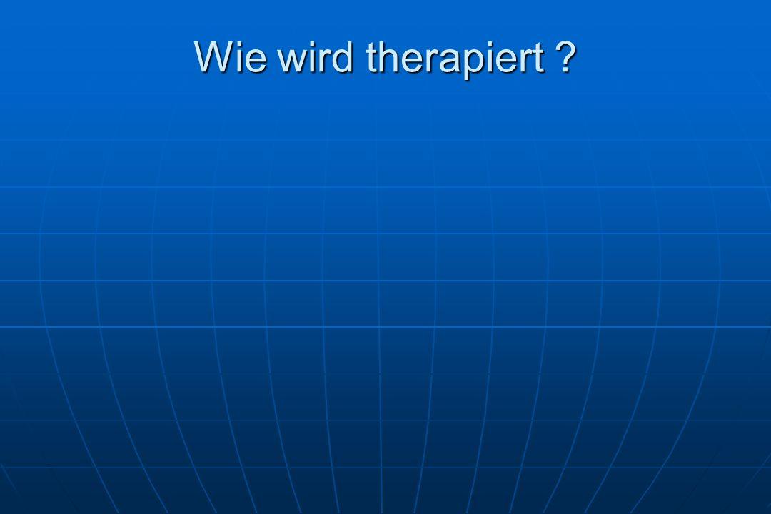 Wie wird therapiert ?