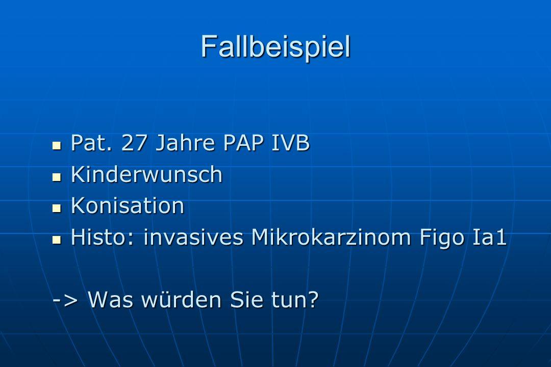 Fallbeispiel Pat.27 Jahre PAP IVB Pat.