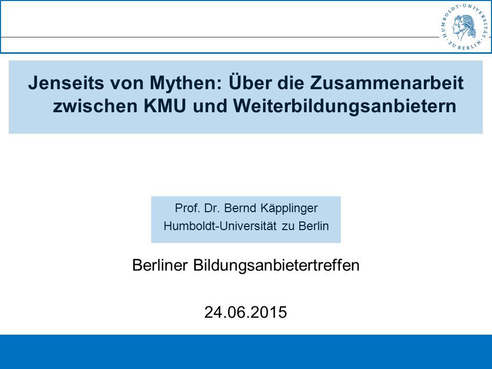 ® Jenseits von Mythen: Über die Zusammenarbeit zwischen KMU und Weiterbildungsanbietern Prof.