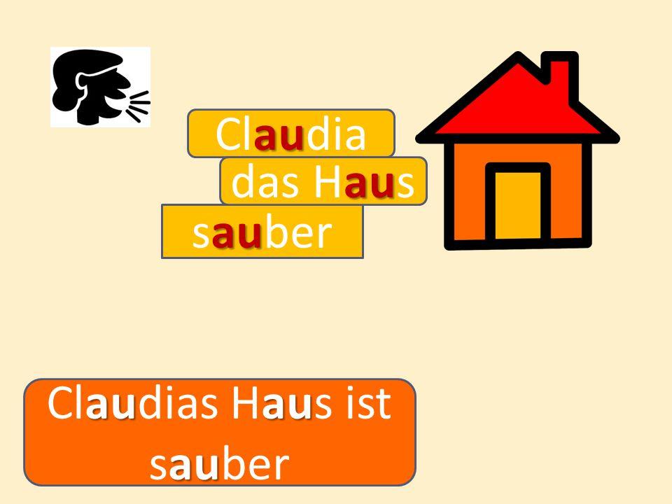 au Claudia au sauber auau au Claudias Haus ist sauber au das Haus
