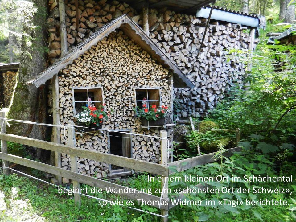 In einem kleinen Ort im Schächental beginnt die Wanderung zum «schönsten Ort der Schweiz», so wie es Thomas Widmer im «Tagi» berichtete..