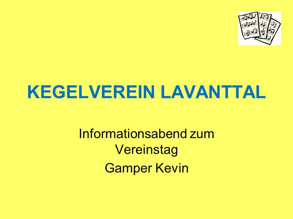 KEGELVEREIN LAVANTTAL Informationsabend zum Vereinstag Gamper Kevin