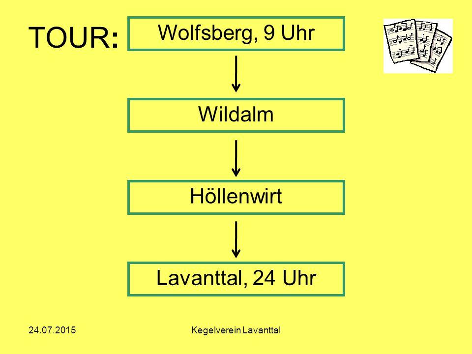 Wolfsberg, 9 Uhr Wildalm Höllenwirt Lavanttal, 24 Uhr TOUR: 24.07.2015Kegelverein Lavanttal