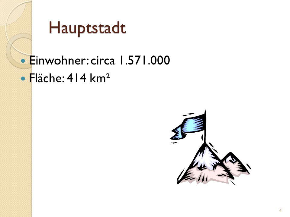 Hauptstadt Einwohner: circa 1.571.000 Fläche: 414 km² 4