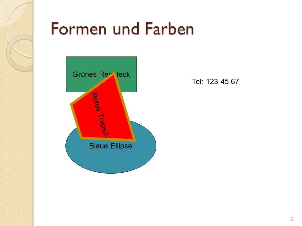 Formen und Farben 9 Grünes Rechteck Blaue Ellipse Rotes Trapez Tel: 123 45 67