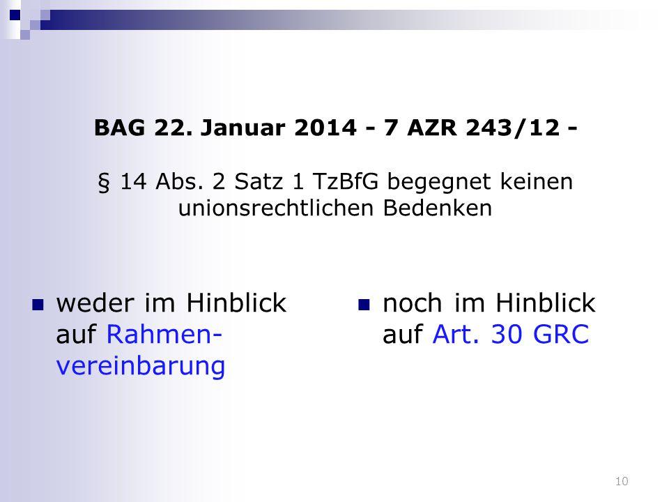 BAG 22. Januar 2014 - 7 AZR 243/12 - § 14 Abs. 2 Satz 1 TzBfG begegnet keinen unionsrechtlichen Bedenken weder im Hinblick auf Rahmen- vereinbarung no