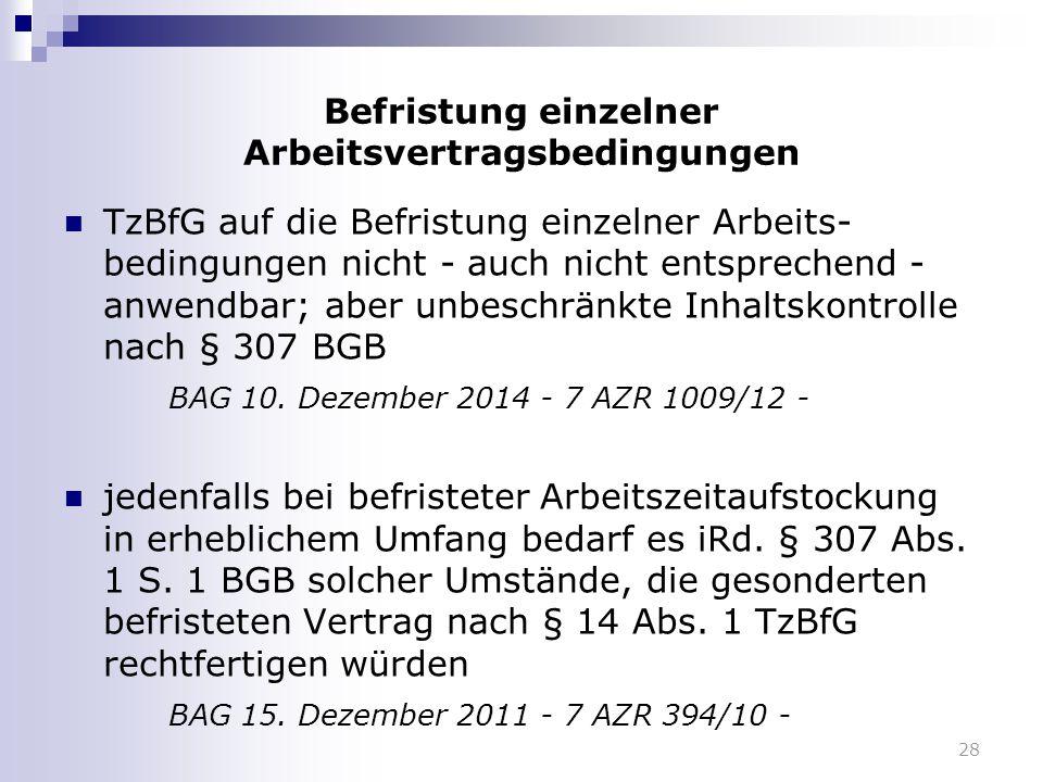 Befristung einzelner Arbeitsvertragsbedingungen TzBfG auf die Befristung einzelner Arbeits- bedingungen nicht - auch nicht entsprechend - anwendbar; a