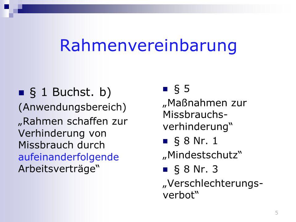 """Rahmenvereinbarung § 1 Buchst. b) (Anwendungsbereich) """"Rahmen schaffen zur Verhinderung von Missbrauch durch aufeinanderfolgende Arbeitsverträge"""" § 5"""