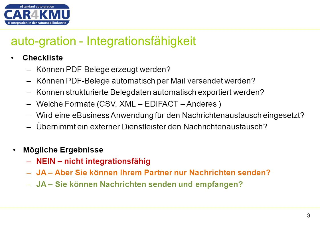 auto-gration - Integrationsfähigkeit Checkliste –Können PDF Belege erzeugt werden? –Können PDF-Belege automatisch per Mail versendet werden? –Können s