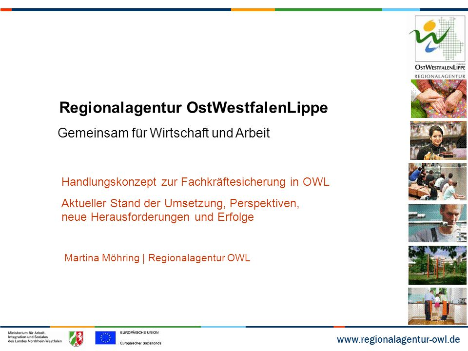 www.regionalagentur-owl.de Regionalagentur OstWestfalenLippe Gemeinsam für Wirtschaft und Arbeit Martina Möhring | Regionalagentur OWL Handlungskonzep