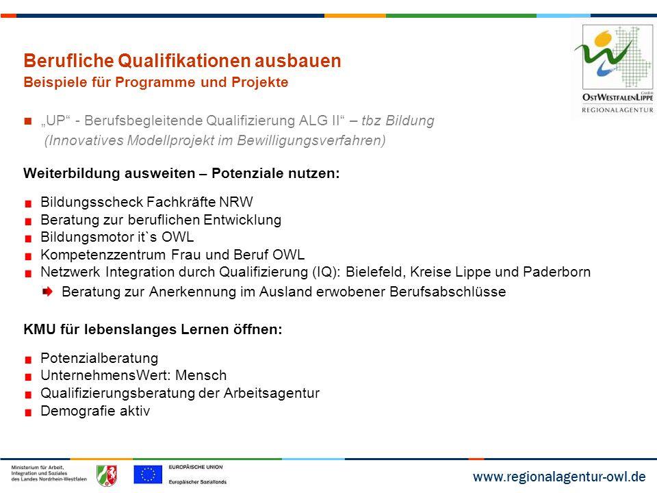 """www.regionalagentur-owl.de Berufliche Qualifikationen ausbauen Beispiele für Programme und Projekte """"UP"""" - Berufsbegleitende Qualifizierung ALG II"""" –"""