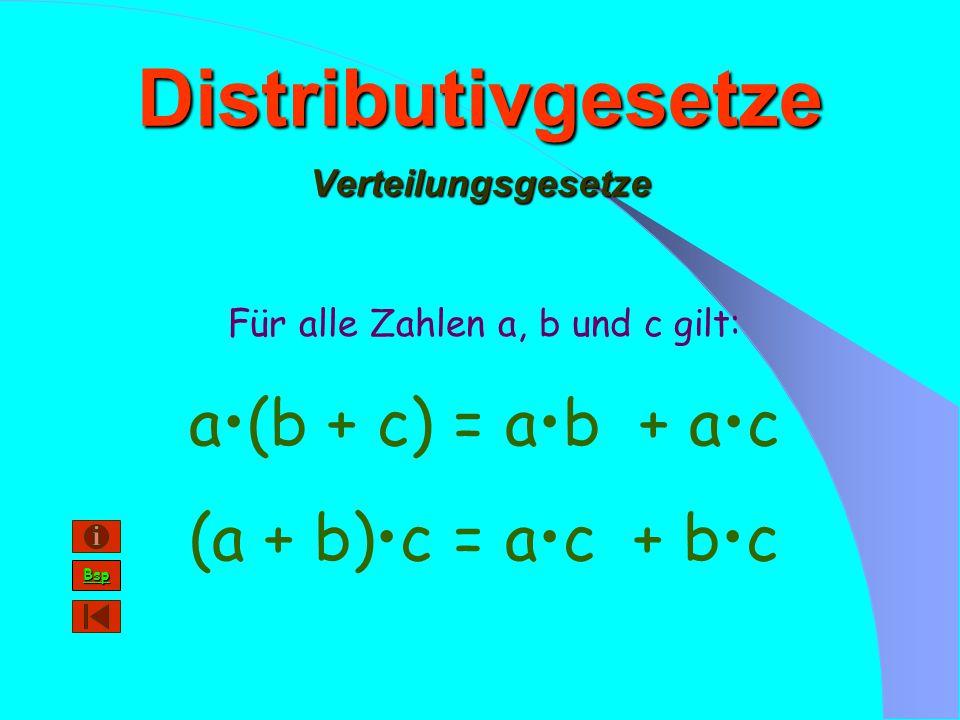 Assoziativgesetze Verbindungsgesetze Für alle Zahlen a, b und c gilt: (a + b) + c = a + (b + c) (a b) c = a (b c)