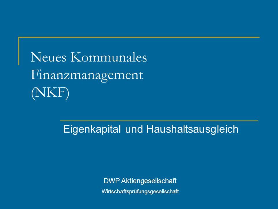 Neues Kommunales Finanzmanagement (NKF) Eigenkapital und Haushaltsausgleich DWP Aktiengesellschaft Wirtschaftsprüfungsgesellschaft