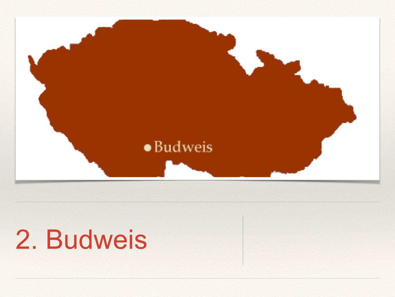 2. Budweis