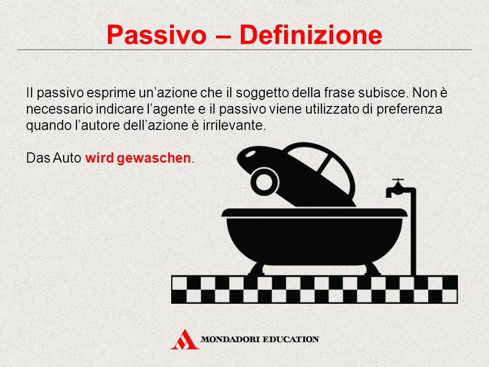 Passivo – Definizione Il passivo esprime un'azione che il soggetto della frase subisce.