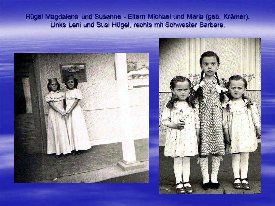 Hügel Magdalena und Susanne - Eltern Michael und Maria (geb. Krämer). Links Leni und Susi Hügel, rechts mit Schwester Barbara.