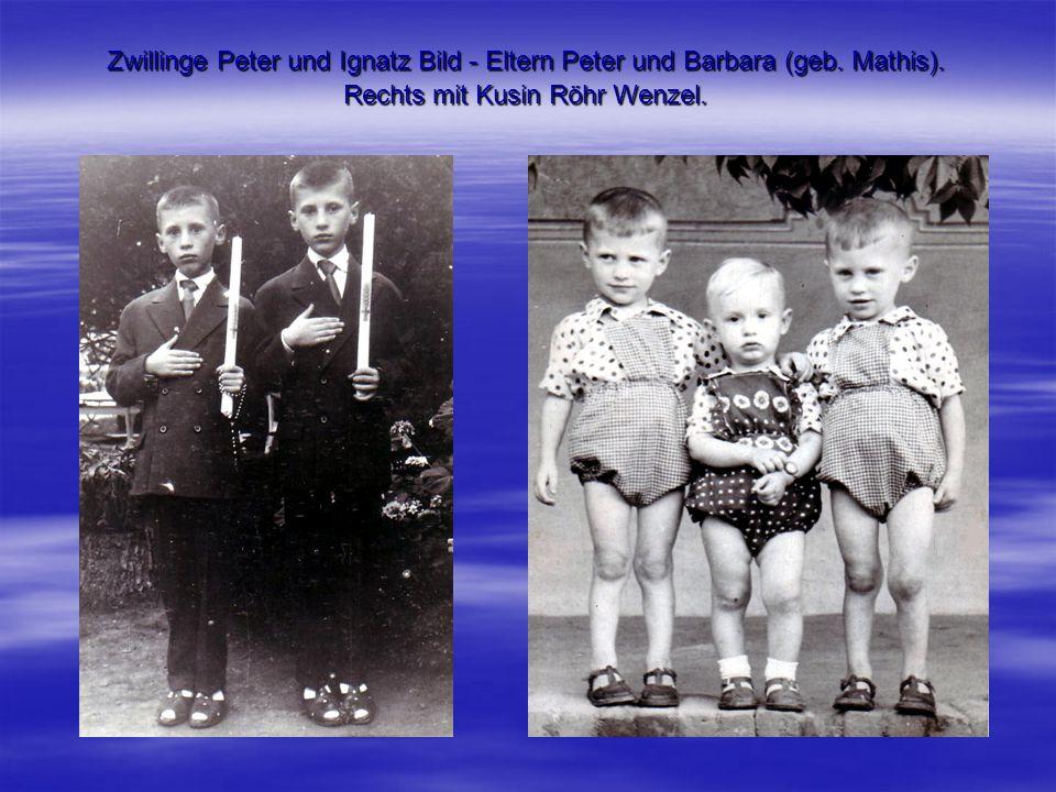 Zwillinge Peter und Ignatz Bild - Eltern Peter und Barbara (geb. Mathis). Rechts mit Kusin Röhr Wenzel.