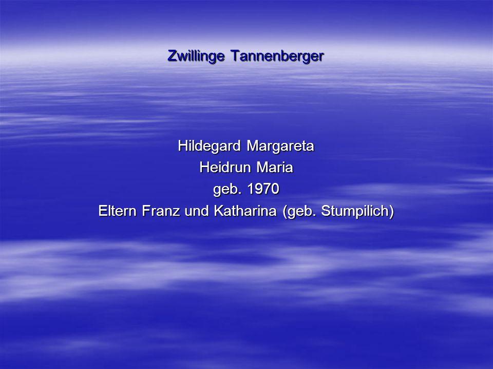 Zwillinge Tannenberger Hildegard Margareta Heidrun Maria geb. 1970 Eltern Franz und Katharina (geb. Stumpilich)