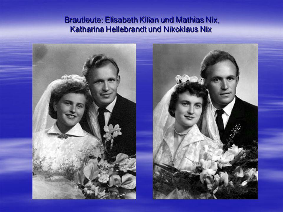 Brautleute: Elisabeth Kilian und Mathias Nix, Katharina Hellebrandt und Nikoklaus Nix Brautleute: Elisabeth Kilian und Mathias Nix, Katharina Hellebra