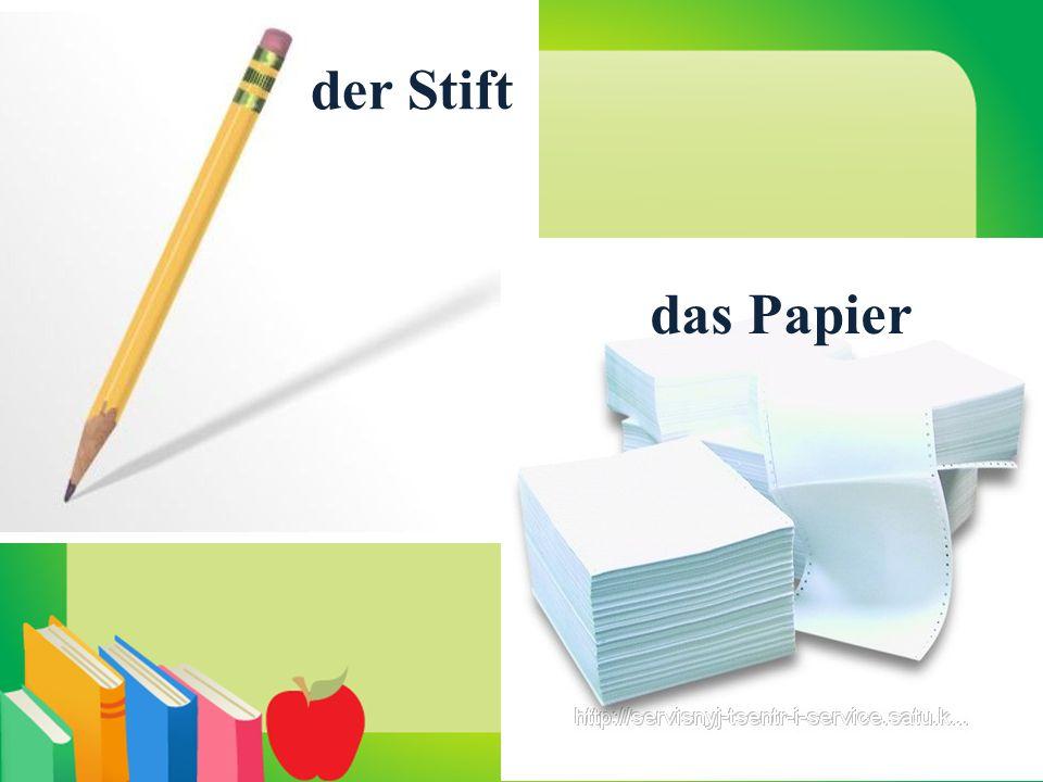 der Stift das Papier