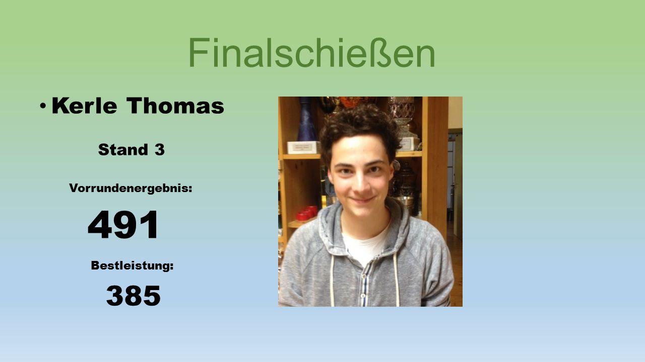 Finalschießen Kerle Thomas Stand 3 Vorrundenergebnis: 491 Bestleistung: 385