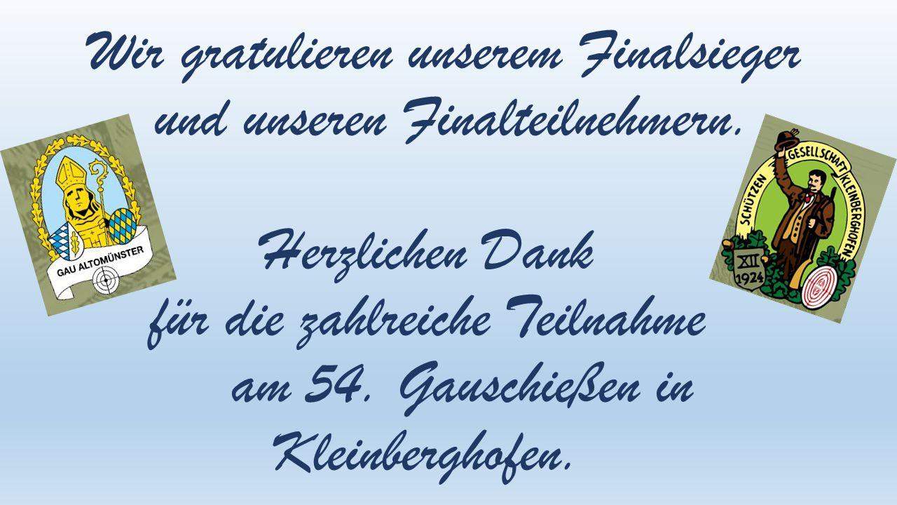 Wir gratulieren unserem Finalsieger und unseren Finalteilnehmern. Herzlichen Dank für die zahlreiche Teilnahme am 54. Gauschießen in Kleinberghofen.
