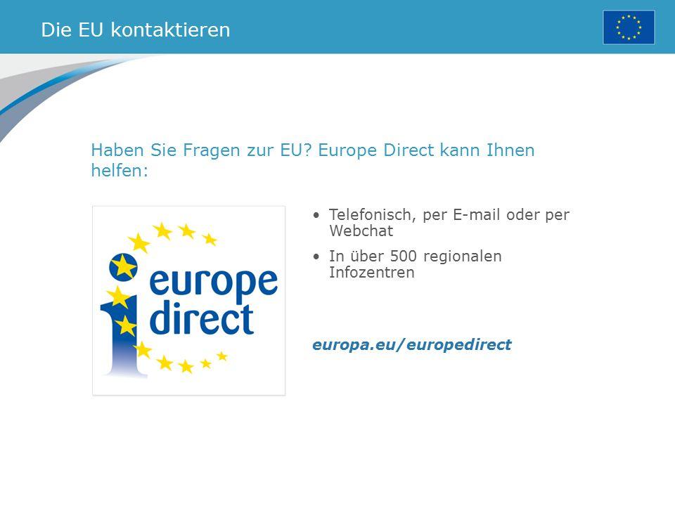 Die EU kontaktieren Haben Sie Fragen zur EU? Europe Direct kann Ihnen helfen: Telefonisch, per E-mail oder per Webchat In über 500 regionalen Infozent