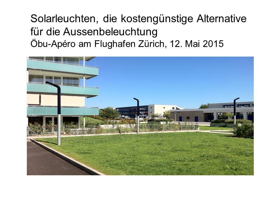 Solarleuchten, die kostengünstige Alternative für die Aussenbeleuchtung Öbu-Apéro am Flughafen Zürich, 12. Mai 2015