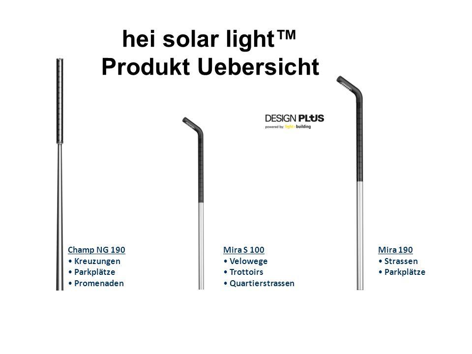 hei solar light™ Produkt Uebersicht Champ NG 190 Kreuzungen Parkplätze Promenaden Mira S 100 Velowege Trottoirs Quartierstrassen Mira 190 Strassen Par