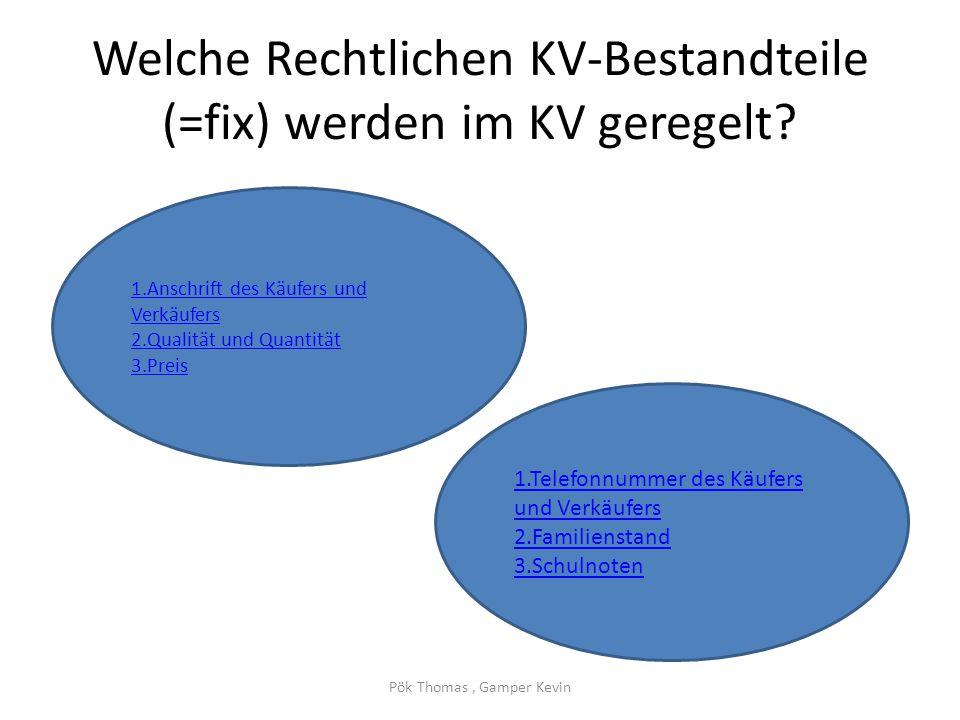 Welche Rechtlichen KV-Bestandteile (=fix) werden im KV geregelt.