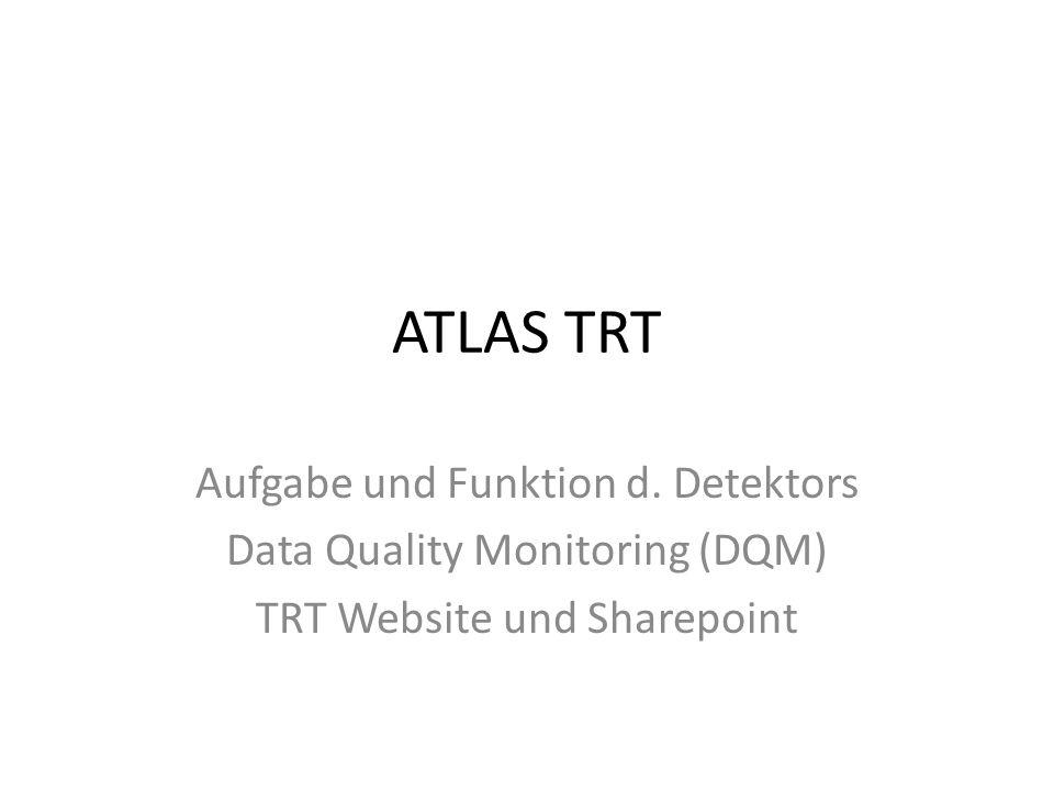 ATLAS TRT Aufgabe und Funktion d.