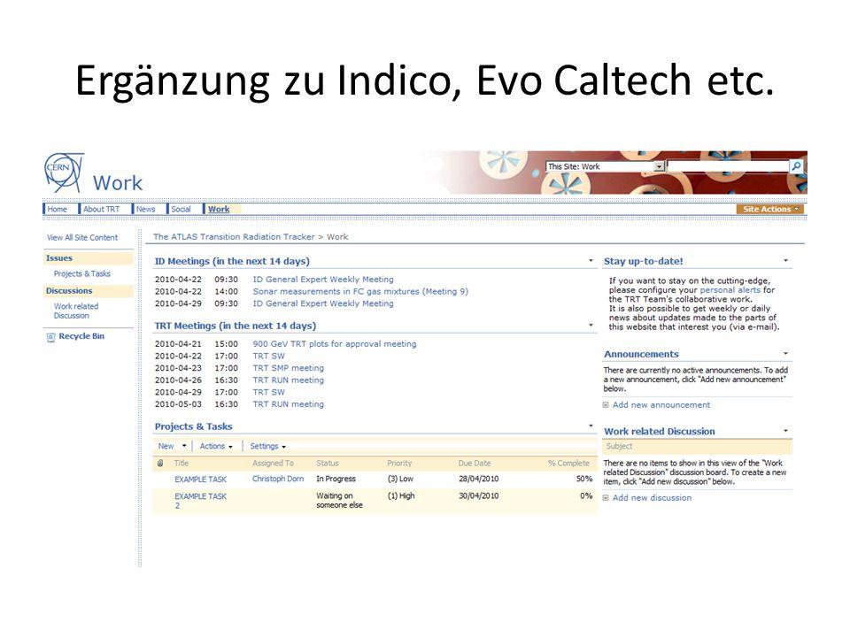 Ergänzung zu Indico, Evo Caltech etc.