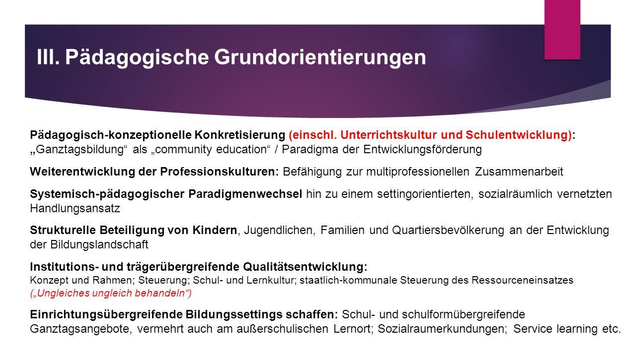 III.Pädagogische Grundorientierungen Pädagogisch-konzeptionelle Konkretisierung (einschl.