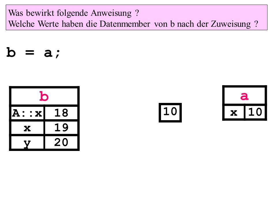 a x b = a; b A::x18 x19 y20 Was bewirkt folgende Anweisung .