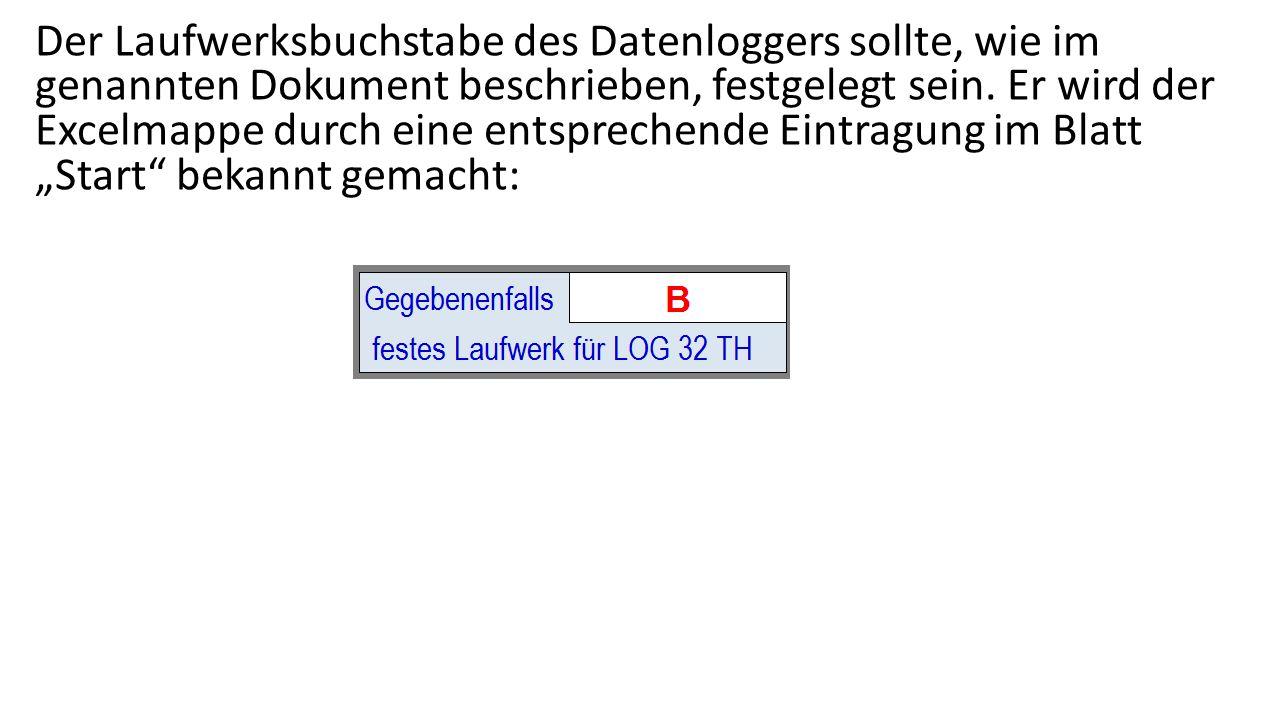 Der Laufwerksbuchstabe des Datenloggers sollte, wie im genannten Dokument beschrieben, festgelegt sein. Er wird der Excelmappe durch eine entsprechend