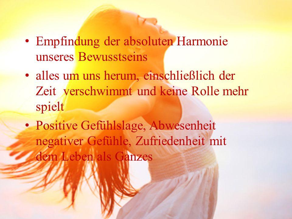 Empfindung der absoluten Harmonie unseres Bewusstseins alles um uns herum, einschließlich der Zeit verschwimmt und keine Rolle mehr spielt Positive Ge