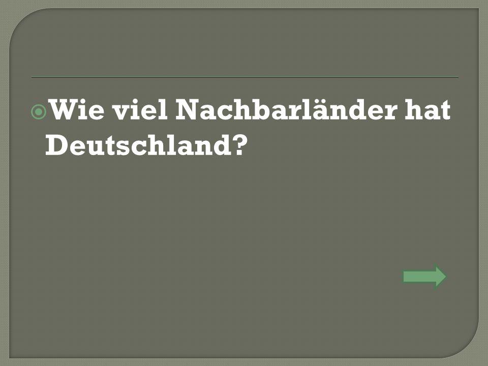  Wie viel Nachbarländer hat Deutschland?