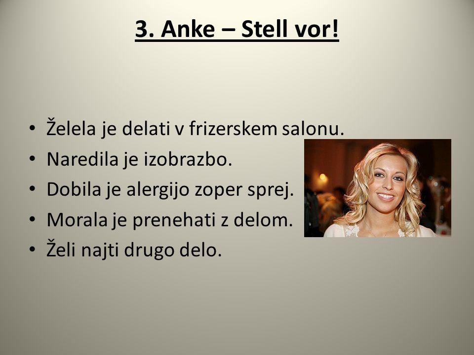 3.Anke – Stell vor. Želela je delati v frizerskem salonu.