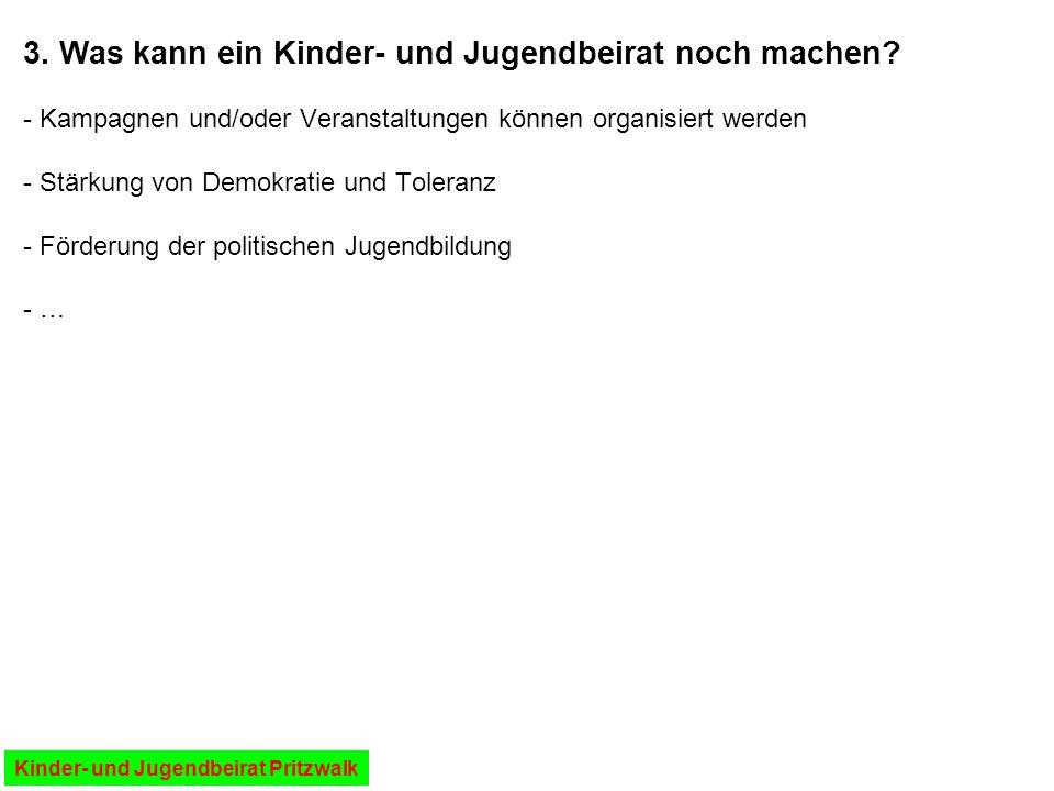 - Brandenburgische Kommunalverfassung (§ 19) - Hauptsatzung der Stadt Pritzwalk (§ 6) - Satzung vom Kinder- und Jugendbeirat PK (muss auf 1.