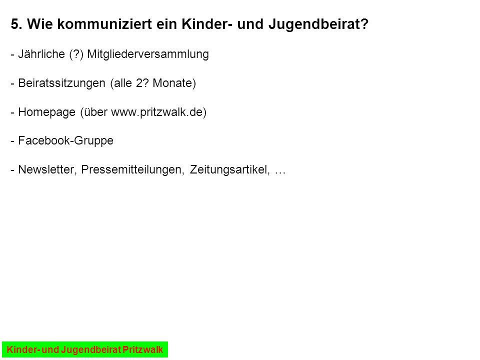 - Jährliche (?) Mitgliederversammlung - Beiratssitzungen (alle 2? Monate) - Homepage (über www.pritzwalk.de) - Facebook-Gruppe - Newsletter, Pressemit