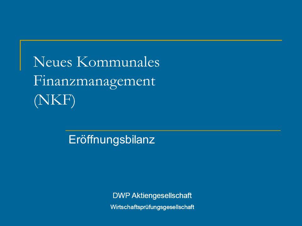 Neues Kommunales Finanzmanagement (NKF) Eröffnungsbilanz DWP Aktiengesellschaft Wirtschaftsprüfungsgesellschaft