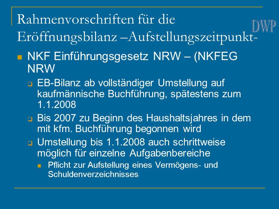 Rahmenvorschriften für die Eröffnungsbilanz –Aufstellungszeitpunkt- NKF Einführungsgesetz NRW – (NKFEG NRW  EB-Bilanz ab vollständiger Umstellung auf