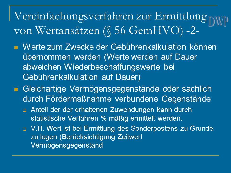 Vereinfachungsverfahren zur Ermittlung von Wertansätzen (§ 56 GemHVO) -2- Werte zum Zwecke der Gebührenkalkulation können übernommen werden (Werte wer