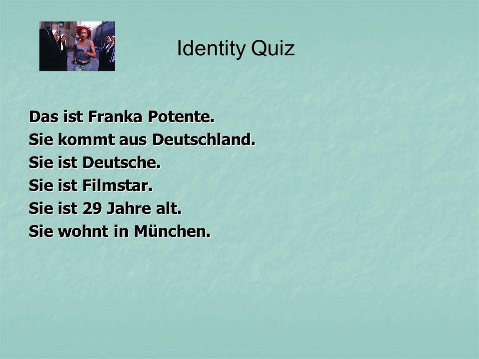Das ist Franka Potente.Sie kommt aus Deutschland.