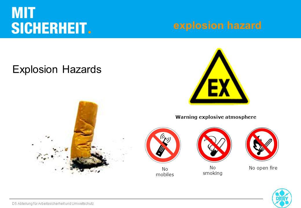 D5 Abteilung für Arbeitssicherheit und Umweltschutz explosion hazard No smoking No open fire Warning explosive atmosphere Explosion Hazards No mobiles