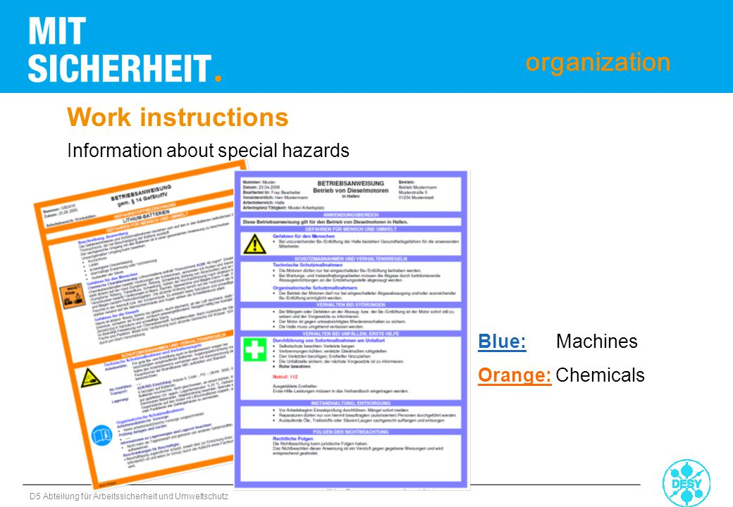 D5 Abteilung für Arbeitssicherheit und Umweltschutz The basics for safe work in electrical plants: 5 safety rules Before the work: -Disconnect from mains power (unplug) -Ensure power can´t be restored -Ensure zero voltage -Grounding and shorting -Cover live parts or errect barrier Work at electricity only by experts !